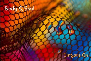 LINGERS ON BODY & SOUL
