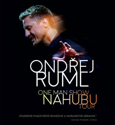 ONDŘEJ RUML: ONE MAN SHOW NAHUBU TOUR